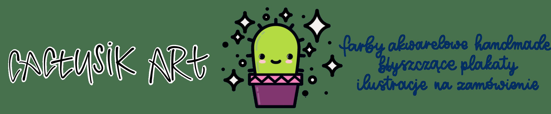 Cactusik Art – błyszczące akwarele i ilustracje